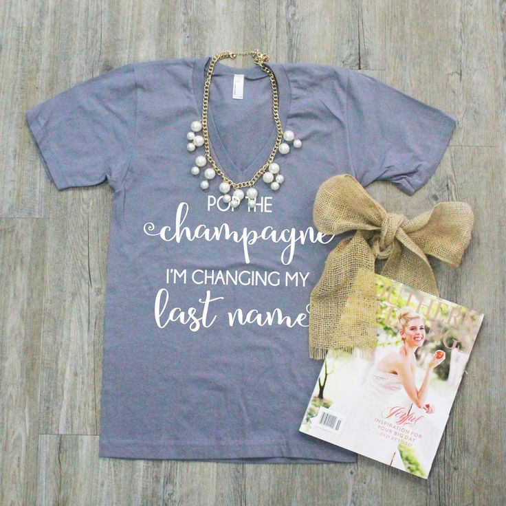 Pop the Champagne, I'm Changing My Last Name V-Neck T-Shirt will give every new Bride more reasons to celebrate! Makes a perfect Bridal gift, or for the Bride to wear during her 'Monograms & Mimosas' party!