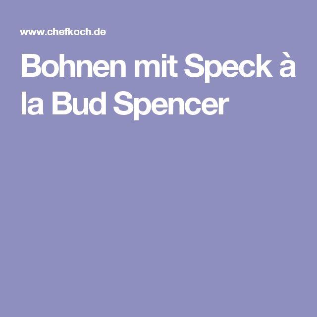Bohnen mit Speck à la Bud Spencer