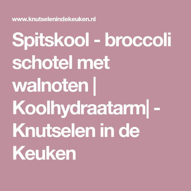 Spitskool - broccoli schotel met walnoten | Koolhydraatarm| - Knutselen in de Keuken