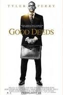 Good Deeds....Great movie