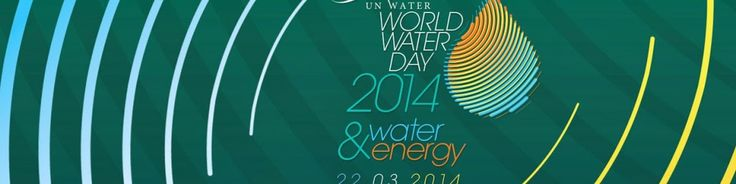 World Water Day 2014: Water, Energy & Earth Observations - Google+