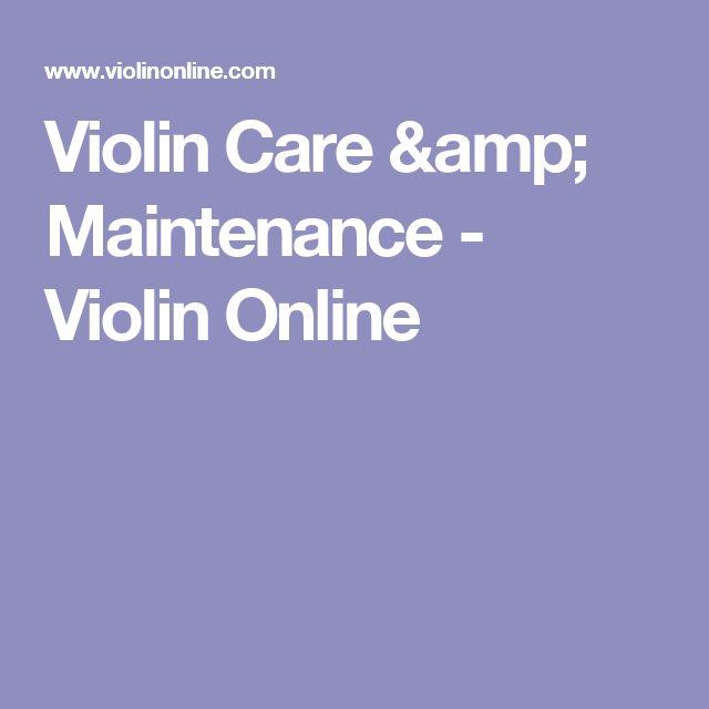 Violin Care & Maintenance - Violin Online