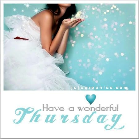 Have a wonderful Thursday ... Facebook . Com / jujugraphics. Com