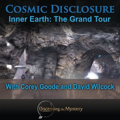 Cosmic Disclosure: Inner Earth: The Grand Tour with Corey Goode and David Wilcock | Short Summary | Stillness in the Storm