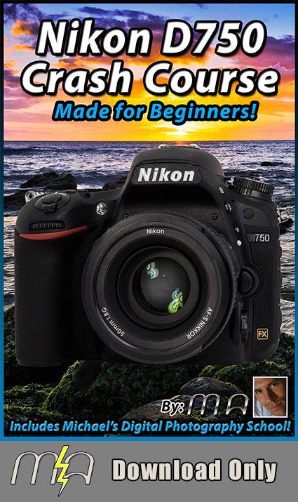Nikon D750 Crash Course - Download Only