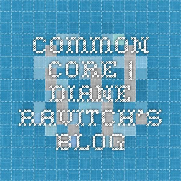 Common Core   Diane Ravitch's blog