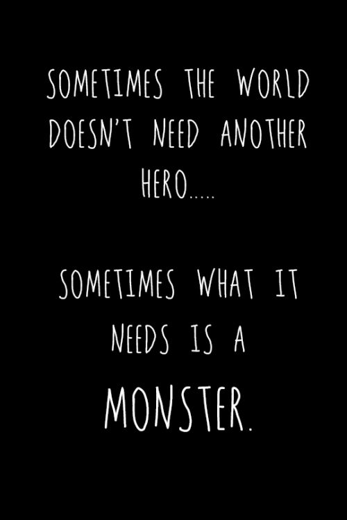 Image result for sometimes you need a monster