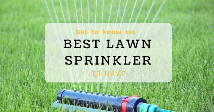 Lawn sprinklers have different head types and knowing what these are will help you decide as to what the best lawn sprinkler is ideal for you and your lawn.