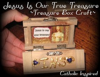 Catholic Inspired ~ Arts, Crafts, and Activities!: Jesus is our True Treasure ~ Treasure Chest Craft