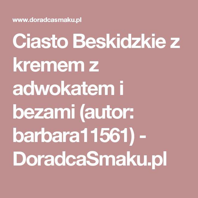 Ciasto Beskidzkie z kremem z adwokatem i bezami (autor: barbara11561) - DoradcaSmaku.pl