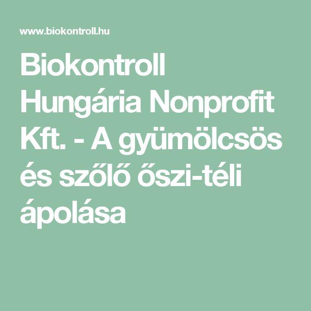 Biokontroll Hungária Nonprofit Kft. - A gyümölcsös és szőlő őszi-téli ápolása