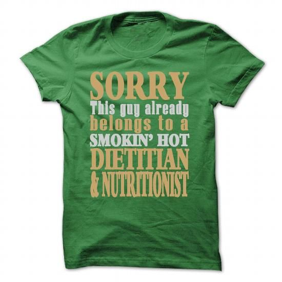 Sorry, this guy already belongs to a Smokin Hot Dietiti - #diy gift #shirt dress. PRICE CUT => https://www.sunfrog.com/LifeStyle/Sorry-this-guy-already-belongs-to-a-Smokin-Hot-Dietitian-Nutritionist-Green-46166006-Guys.html?60505