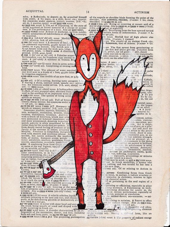 Pg 14 Fox with an axe ORIGINAL Illustration with mixed media on vintage dictionary page.