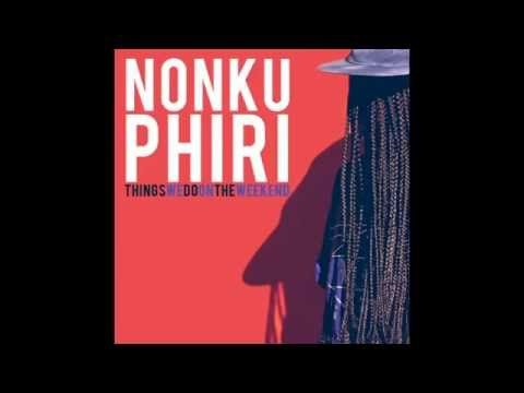 Nonku Phiri - Things We Do On The Weekend