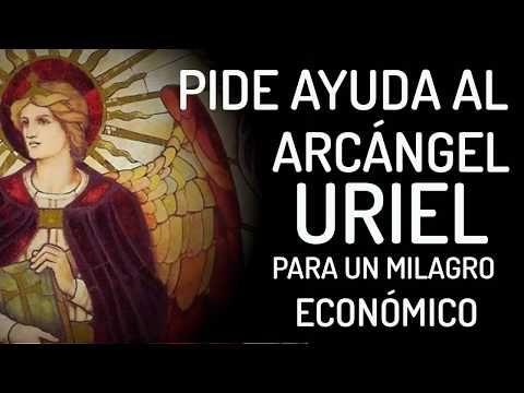 PIDE AYUDA AL ARCÁNGEL URIEL PARA UN MILAGRO ECONÓMICO - YouTube