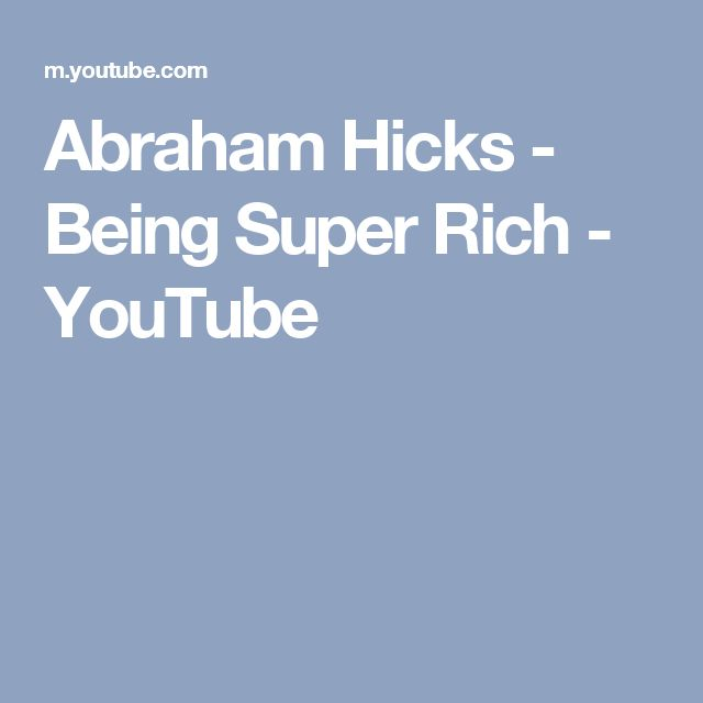 Abraham Hicks - Being Super Rich - YouTube