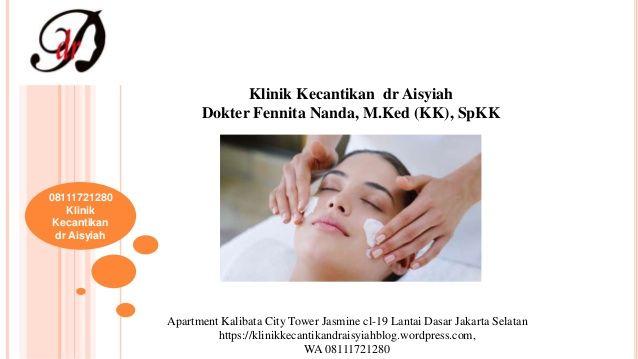 08111721280 Klinik Kecantikan dr Aisyiah Apartment Kalibata City Tower Jasmine cl-19 Lantai Dasar Jakarta Selatan https://...