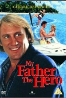 My Father the Hero (1994) starring Gérard Depardieu and Katherine Heigl