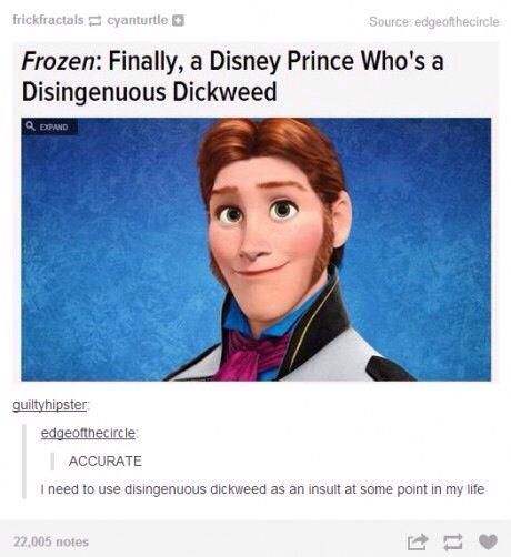 Disingenuous dickweed #frozen #disney