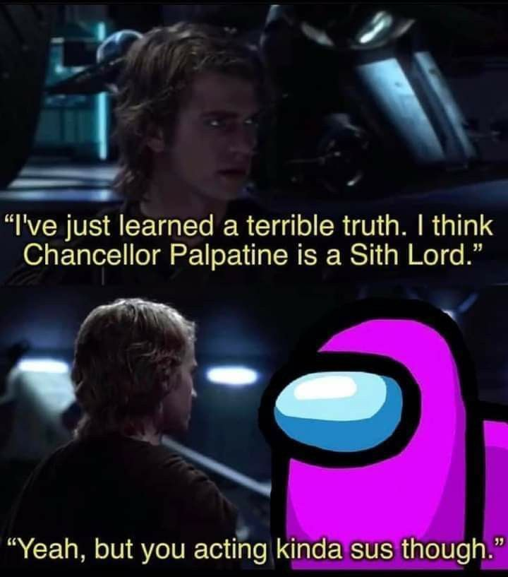 Pin By Josh Bradberry On Among Us Star Wars Humor Chancellor Palpatine Truth