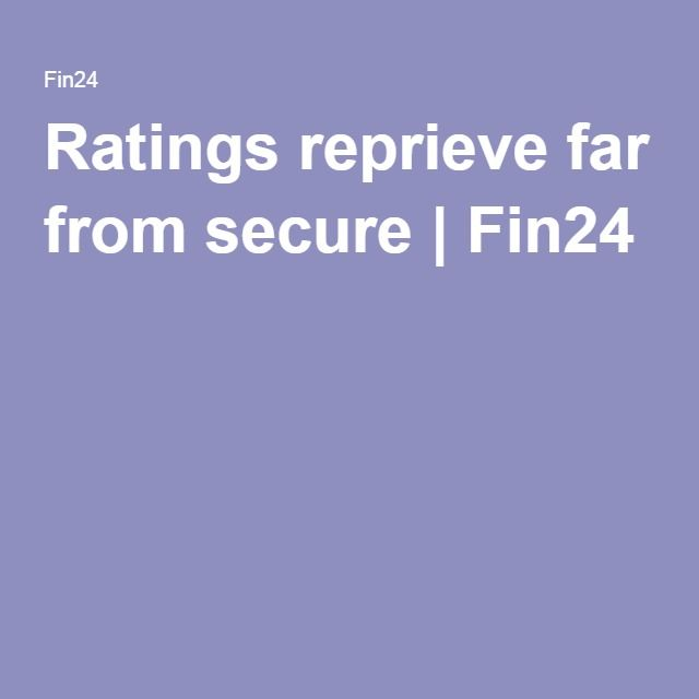 Ratings reprieve far from secure   Fin24
