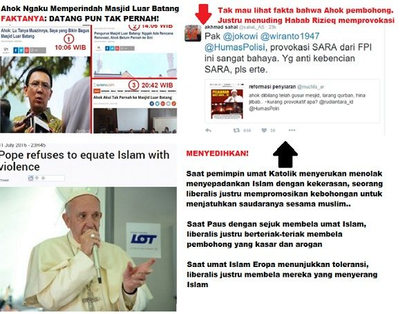 Yang Terhormat Liberalis Indonesia INILAH PERNYATAAN PAUS FRANSISKUS TENTANG ISLAM  [portalpiyungan.com] Dalam banyak kesempatan konflik dan kerusuhan yang menyeret persoalan agama kaum liberalis di Indonesia kerap menuding bahwa umat Islam lah yang salah umat Islam lah yang melakukan provokasi dan tindak kekerasan. Bila ada ledakan bom serta merta kelompok radikal Islam lah yang dicurigai oleh kaum liberalis. Tetapi bila pelakunya adalah umat non muslim mereka diam tutup mulut rapat-rapat…