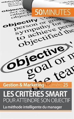 Les critères smart pour atteindre son objectif : la méthode intelligente du manager | 111.65 STE