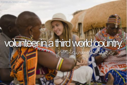 volunteer in a third world country.