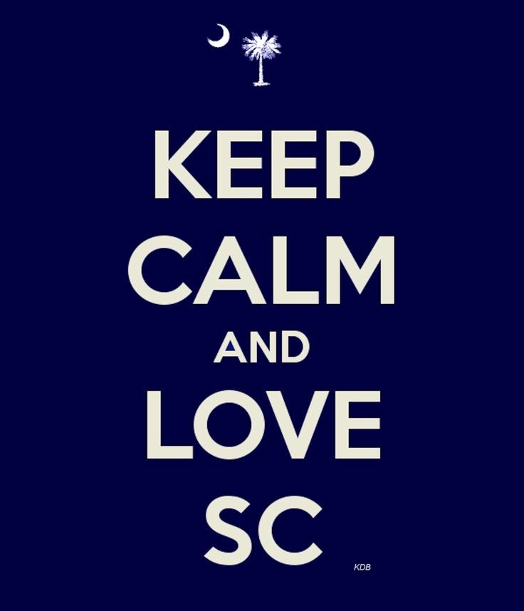 KEEP CALM AND LOVE SOUTH CAROLINA...kdb