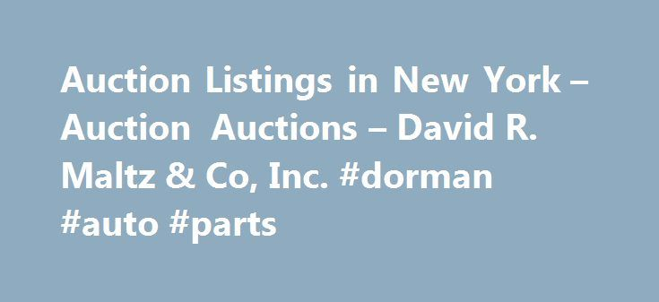 Auction Listings in New York – Auction Auctions – David R. Maltz & Co, Inc. #dorman #auto #parts http://poland.remmont.com/auction-listings-in-new-york-auction-auctions-david-r-maltz-co-inc-dorman-auto-parts/  #auto auction ny # 100-150 BANK REPOSSESSED VEHICLES + CONSIGNMENTS Announcement: Information contained herein is presented on behalf of the seller. David R. Maltz & Co. Inc. agent for the seller, cannot guarantee the information to be correct or assume the liabilities for errors and…
