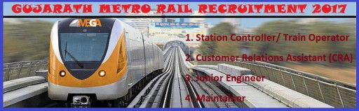 Gujarath Metro Rail Recruitment Station Controller,Maintainer and Other Posts 2017:  Gujarat Metro Rail Recruitment 2017 – Apply Online for...