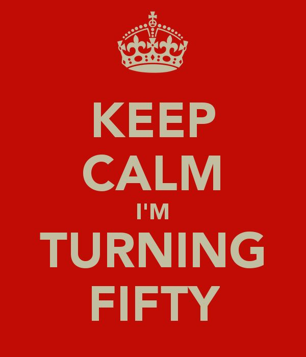 What they say when you turn fifty. #turning50 #fiftyyearsold                                                                                                                                                      More