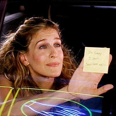 """""""There is a good way to breakup with someone and it doesn't include a post-it."""" ~Carrie, Sex and the City"""