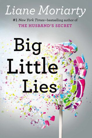 """Big Little Lies by Liane Moriarty --   Follows three women, each at her own personal crossroads, as they work together to solve the impossible murder.    Recommended by Miss Daverio, Math Teacher: """"Funny, interesting story about people and relationships that keeps you guessing until the very end."""""""