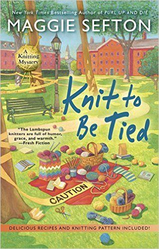 Knit to Be Tied (A Knitting Mystery) - Kindle edition by Maggie Sefton. Mystery, Thriller & Suspense Kindle eBooks @ Amazon.com.