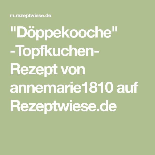 """""""Döppekooche"""" -Topfkuchen- Rezept von annemarie1810 auf Rezeptwiese.de"""