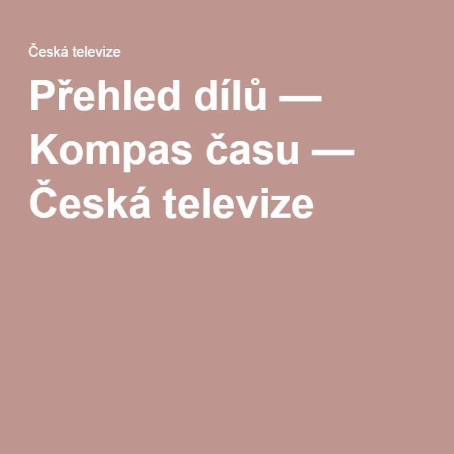 Přehled dílů — Kompas času — Česká televize