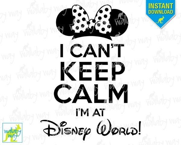 I Can't Keep Calm I'm at Disney World! Minnie Ears Printable Iron On Transfer or Use as Clip Art - DIY Disney Shirts Keep Calm 2 Sizes Incl by TheWallabyWay on Etsy https://www.etsy.com/listing/239174805/i-cant-keep-calm-im-at-disney-world