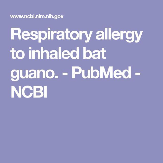 Respiratory allergy to inhaled bat guano.  - PubMed - NCBI