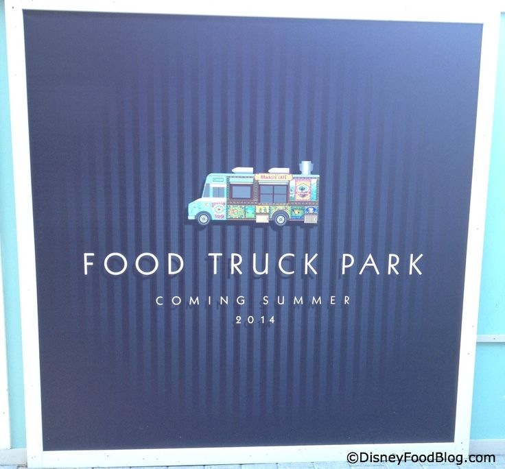 """News! """"Food Truck Park"""" Coming to Disney World's Downtown Disney in Summer 2014"""