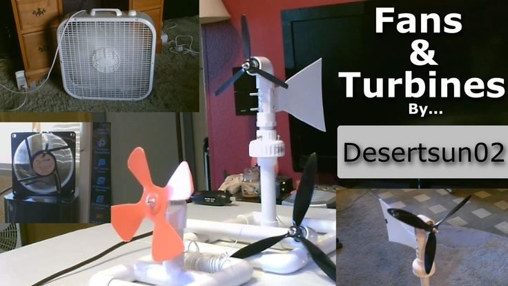 Fans and Turbines! - Homemade fans   Solar powered fans    Mini Wind-Tur...