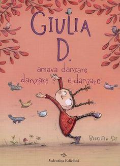 GIULIA D. amava danzare, danzare e danzare. Letture dai 3 anni. Un meraviglioso ...