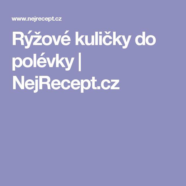Rýžové kuličky do polévky | NejRecept.cz