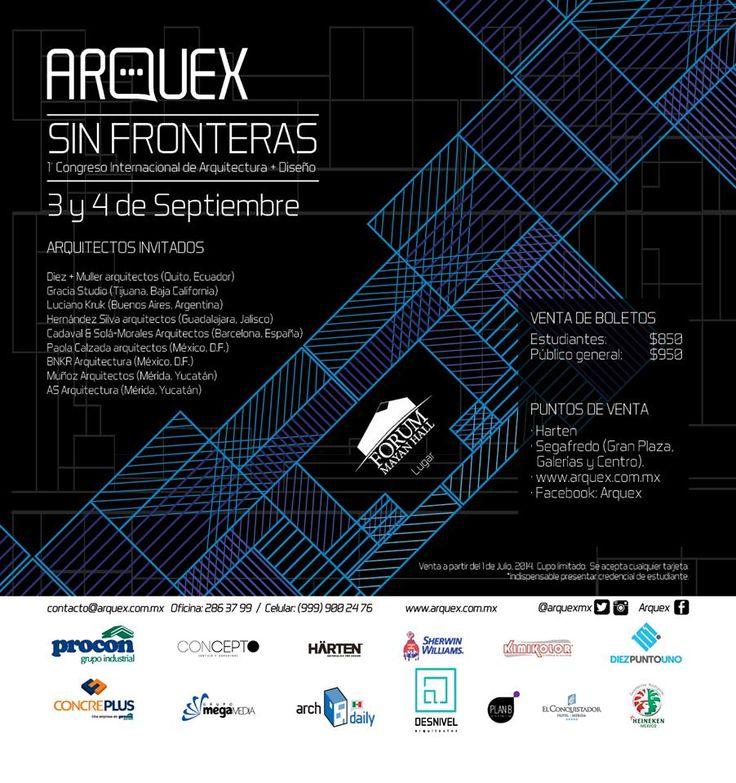 1° Congreso Internacional de arquitectura y diseño #Arquex #SinFronteras #Merida #Yucatan #EmocionesDeTiempoCompleto