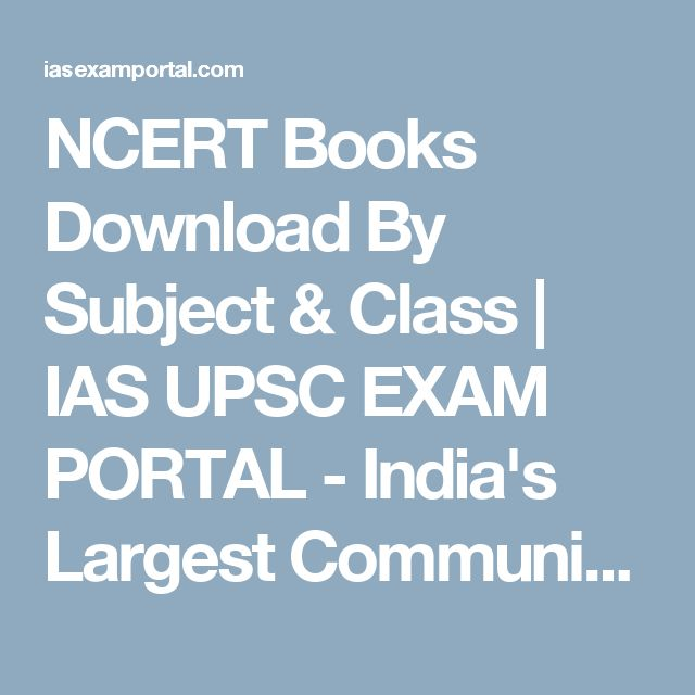 NCERT Books Download By Subject & Class | IAS UPSC EXAM PORTAL - India's Largest Community for UPSC, Civil Services Exam Aspirants.