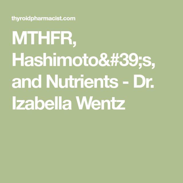 MTHFR, Hashimoto's, and Nutrients - Dr. Izabella Wentz