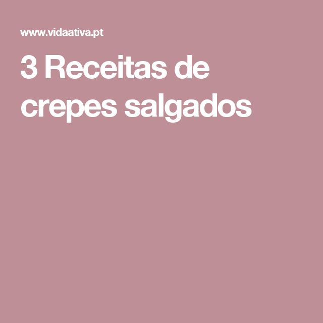 3 Receitas de crepes salgados