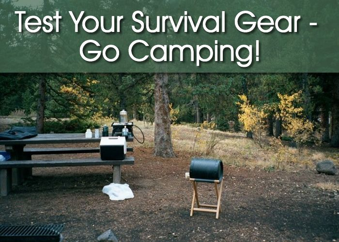 Test Your Survival Gear – Go Camping!