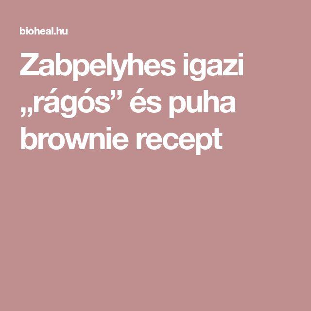 """Zabpelyhes igazi """"rágós"""" és puha brownie recept"""
