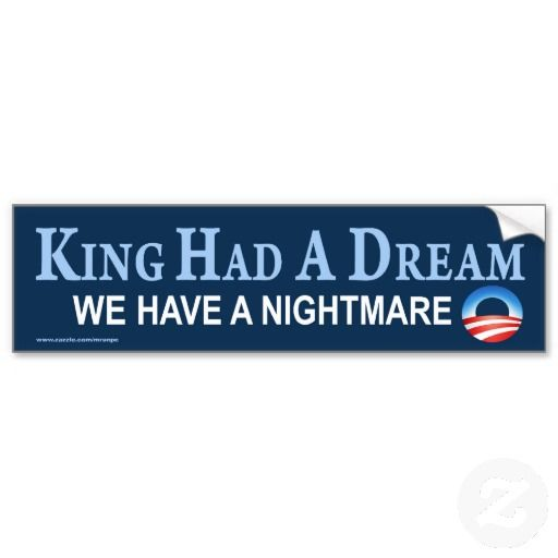 Anti obama king had a dream sticker political bumper